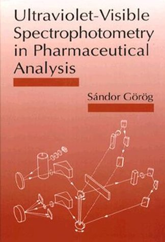 9780849386916: Ultraviolet-Visible Spectrophotometry in Pharmaceutical Analysis