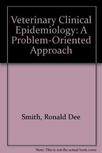 9780849387654: Veterinary Clinical Epidemiology, Third Edition