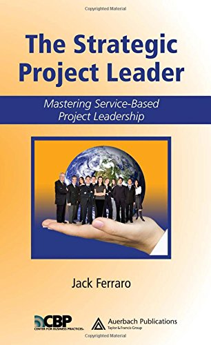 9780849387944: The Strategic Project Leader: Mastering Service-Based Project Leadership (Center for Business Practices)