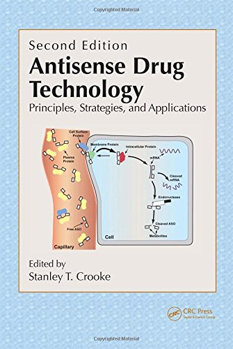 Antisense Drug Technology: Principles, Strategies, and Applications: Crooke, Stanley T.