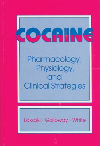 Cocaine: Pharmacology, Physiology, and Clinical Strategies: Matthew P. Galloway/