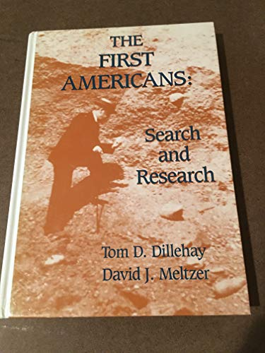 The First Americans: Search and Research: Dillehay, Tom D.;