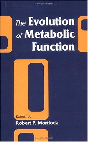 The Evolution of Metabolic Function (Hardback): Robert P. Mortlock