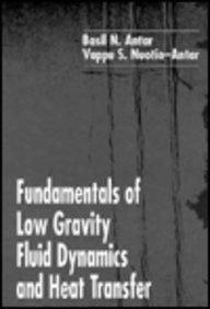 Fundamentals of Low Gravity Fluid Dynamics and: Basil N. Antar;