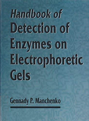 Handbook of Detection of Enzymes on Electrophoretic: Gennady P., Ph.D.