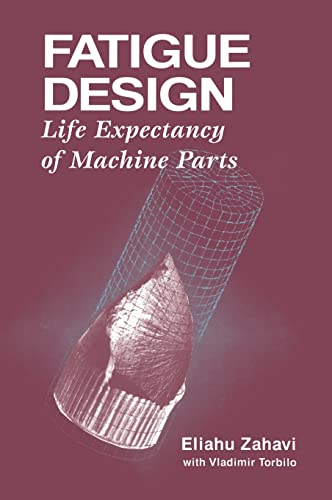 9780849389702: Fatigue Design: Life Expectancy of Machine Parts (A Solomon Press book)