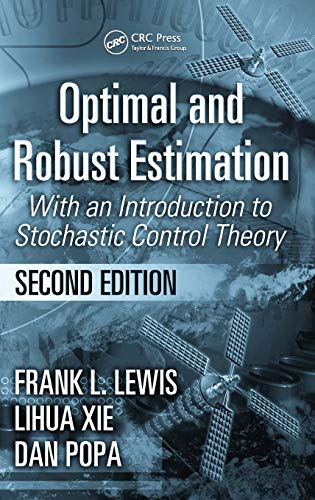 9780849390081: Optimal and Robust Estimation: With an Introduction to Stochastic Control Theory, Second Edition (Automation and Control Engineering)