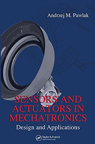 9780849390135: Sensors and Actuators in Mechatronics: Design and Applications