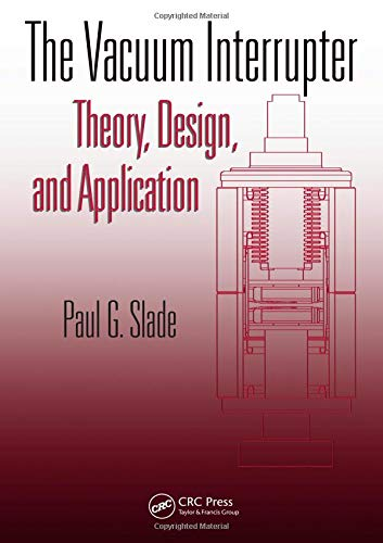9780849390913: The Vacuum Interrupter: Theory, Design, and Application