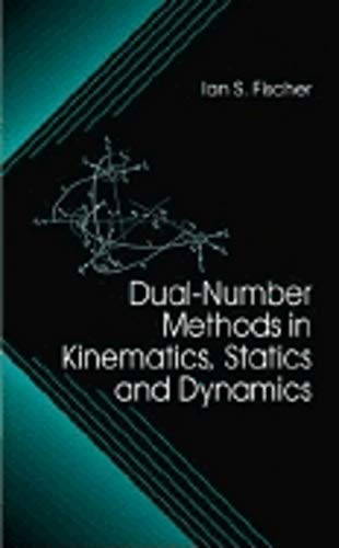 9780849391156: Dual-Number Methods in Kinematics, Statics and Dynamics