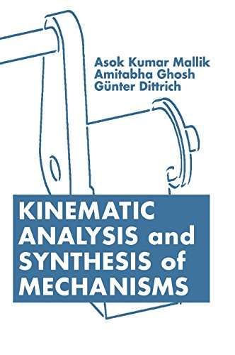 Kinematic Analysis and Synthesis of Mechanisms: Mallik, Asok Kumar,