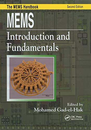 MEMS: Introduction and Fundamentals (Mechanical and Aerospace: Mohamed Gad-el-Hak