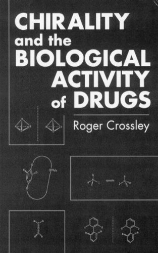 Chirality and Biological Activity of Drugs (Hardback): Roger J. Crossley