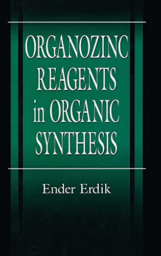 9780849391514: Organozinc Reagents in Organic Synthesis (New Directions in Organic & Biological Chemistry)