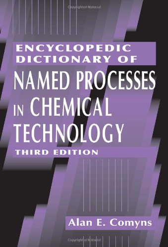 9780849391637: Encyclopedic Dictionary of Named Processes in Chemical Technology, Third Edition