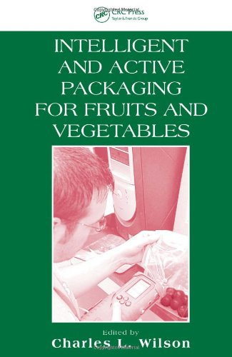 Intelligent and Active Packaging for Fruits and Vegetables: Charles L. Wilson, Ph.D.