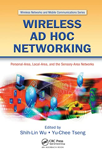 Wireless Ad Hoc Networking: Personal-Area, Local-Area, and: Shih-Lin Wu &
