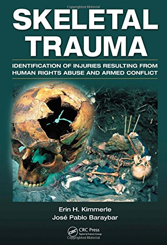 9780849392696: Skeletal Trauma: Identification of Injuries Resulting from Human Rights Abuse and Armed Conflict