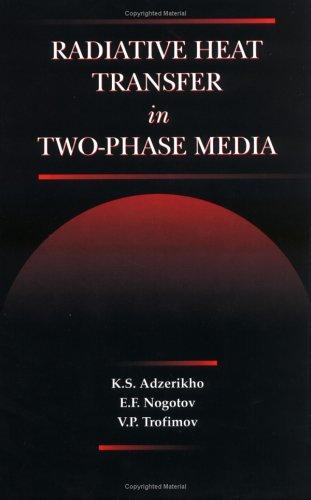 Radiative Heat Transfer in Two-Phase Media: Adzerikho, K. S./ Nogotov, E. F./ Trofimov, V. P.