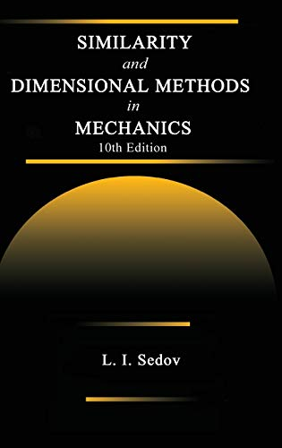 Similarity and Dimensional Methods in Mechanics, Tenth: Sedov, L. I.