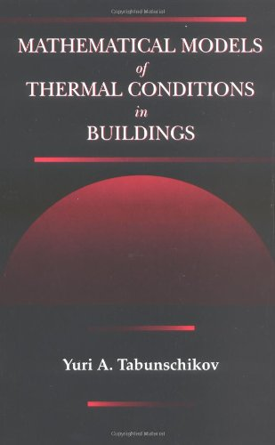 Mathematical Models of Thermal Conditions in Buildings (Hardback): Y.A. Tabunschikov