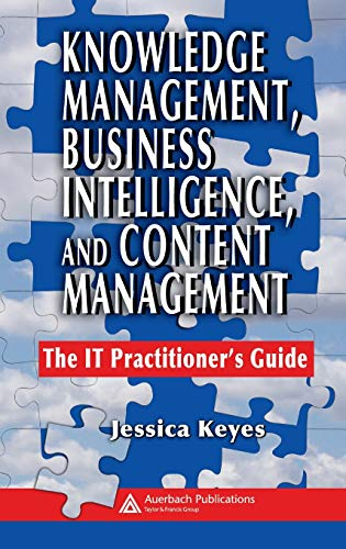 9780849393853: Knowledge Management, Business Intelligence, and Content Management: The IT Practitioner's Guide