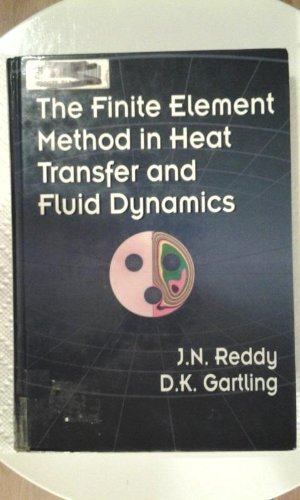 9780849394102: The Finite Element Method in Heat Transfer and Fluid Dynamics (Computational Mechanics and Applied Analysis)