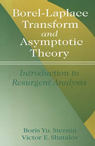 Borel-Laplace Transform and Asymptotic Theory: Introduction to Resurgent Analysis (Hardback): Boris...