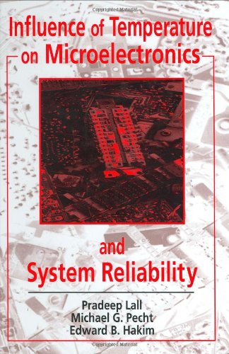 9780849394508: Influence of Temperature on Microelectronics and System Reliability: A Physics of Failure Approach (Electronic Packaging)