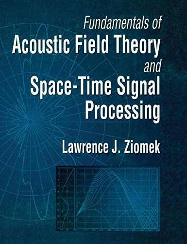 Fundamentals of Acoustic Field Theory and Space-Time: Lawrence Ziomek