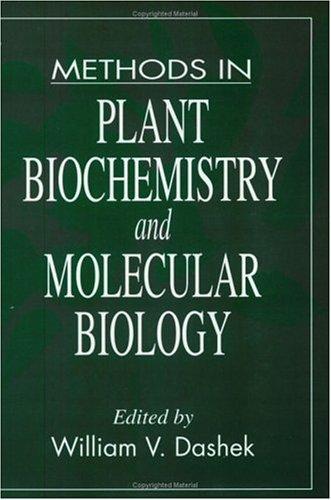 Methods in Plant Biochemistry and Molecular Biology: Dashek, William V.