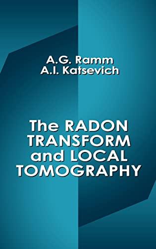 9780849394928: The Radon Transform and Local Tomography