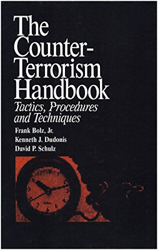 9780849395017: The Counter-Terrorism Handbook: Tactics, Procedures and Techniques (Practical Aspects of Criminal and Forensic Investigations)