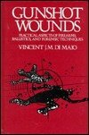 9780849395048: Gunshot Wounds: Practical Aspects of Firearms, Ballistics, and Forensic Techniques (Practical Aspects of Criminal and Forensic Investigations)