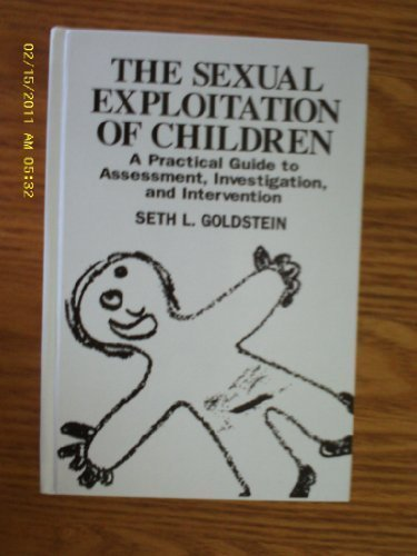 9780849395086: The Sexual Exploitation of Children: A Practical Guide to Assessment, Investigation, and Intervention, SECOND EDITION (Practical Aspects of Criminal and Forensic Investigations)