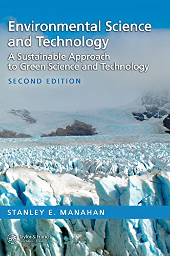 9780849395123: Environmental Science and Technology: A Sustainable Approach to Green Science and Technology, Second Edition