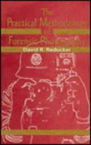 9780849395192: The Practical Methodology of Forensic Photography, Second Edition (Practical Aspects of Criminal and Forensic Investigations)
