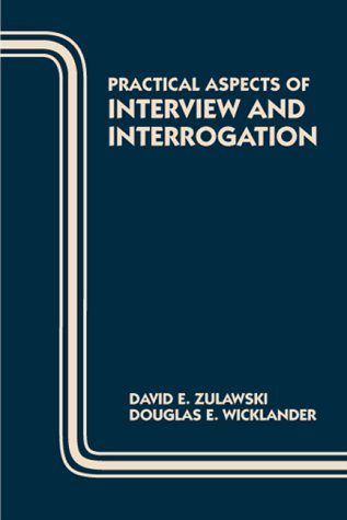 9780849395208: Practical Aspects of Interview and Interrogation (Practical Aspects of Criminal and Forensic Investigations)