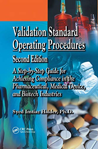 9780849395291: Validation Standard Operating Procedures: A Step by Step Guide for Achieving Compliance in the Pharmaceutical, Medical Device, and Biotech Industries