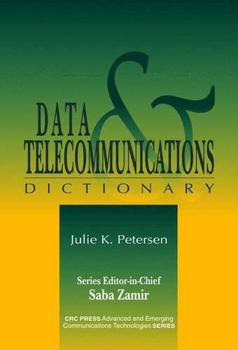 Data and Telecommunications Dictionary: Julie K. Petersen