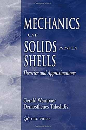 9780849396540: Mechanics of Solids and Shells: Theories and Approximations (Mechanical and Aerospace Engineering Series)