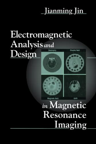 9780849396939: Electromagnetic Analysis and Design in Magnetic Resonance Imaging