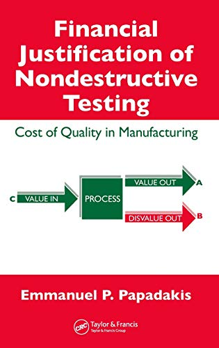 9780849397196: Financial Justification of Nondestructive Testing: Cost of Quality in Manufacturing