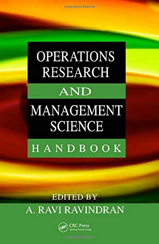 Operations Research and Management Science Handbook (The: A. Ravi Ravindran