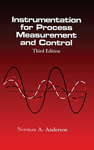 Instrumentation for Process Measurement and Control, Third: Anderson, Norman A.