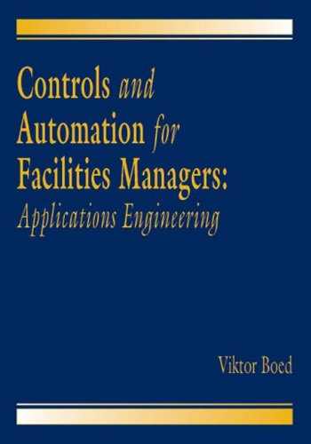 9780849398728: Controls and Automation for Facilities Managers: Applications Engineering
