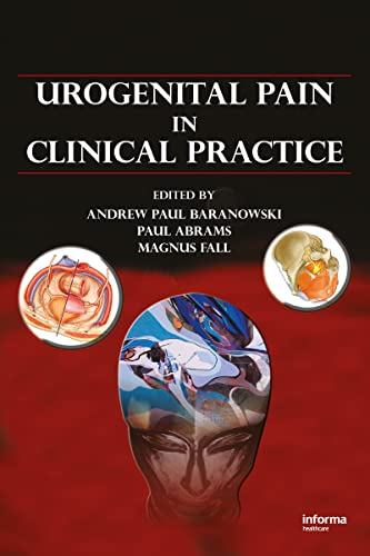 Urogenital Pain in Clinical Practice: Baranowski, Andrew P.
