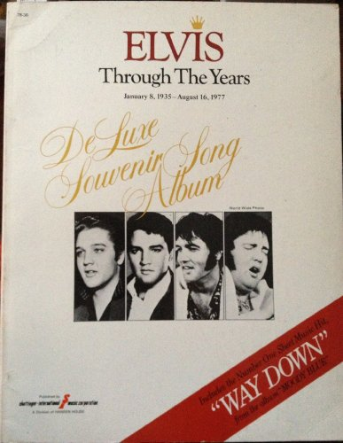 Elvis Through the years January8, 1935 - August 16, 1977 DeLuxe Souvenir Song Album