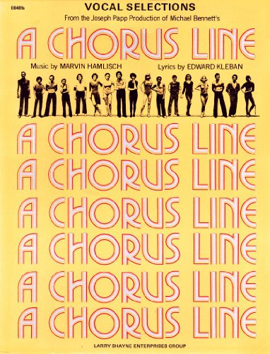 A CHORUS LINE: Vocal Selections from the Joseph Papp Production of Michael Bennett's A CHORUS LIN...