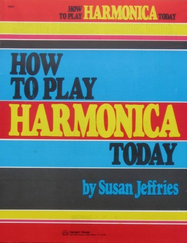 9780849411922: How to Play Harmonica Today